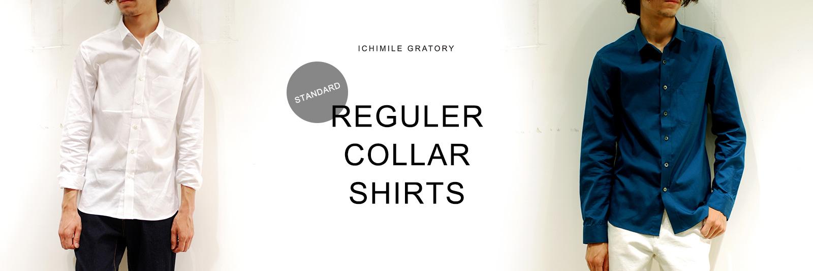 ICHIMILE GRATORY REGULER COLLAR SHIRTS